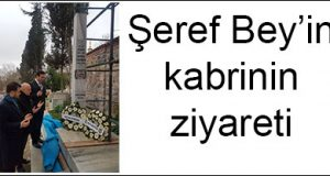 Şeref Bey'in kabrinin ziyareti